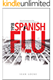1918 Spanish Flu: Data and Consequences of the Deadliest World Influenza Pandemic Ever