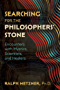 Searching for the Philosophers' Stone: Encounters with Mystics, Scientists, and Healers (English Edition)