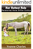 Her Hottest Ride: Paranormal Horse Shifter Erotica