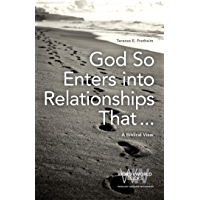 God So Enters into Relationships That . . .: A Biblical View (Word & World Book 8) (English Edition)