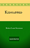 Kidnapped: By Robert Louis Stevenson - Illustrated (English Edition)