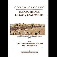 El lazarillo de ciegos caminantes: Desde Buenos Aires hasta Lima 1773 (Spanish Edition)