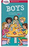 A Smart Girl's Guide: Boys: Surviving Crushes, Staying True to Yourself, and other (love) stuff (American Girl: a Smart…