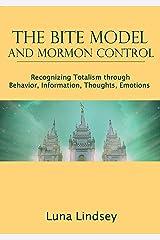 The BITE Model and Mormon Control Kindle Edition