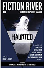 Fiction River: Haunted (Fiction River: An Original Anthology Magazine Book 19) Kindle Edition