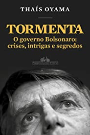 Tormenta: O governo Bolsonaro: crises, intrigas e segredos