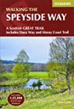 The Speyside Way: A Scottish Great Trail, Includes the Dava Way and Moray Coast Trails (Guidebook & OS Map Booklet) (British Long Distance)