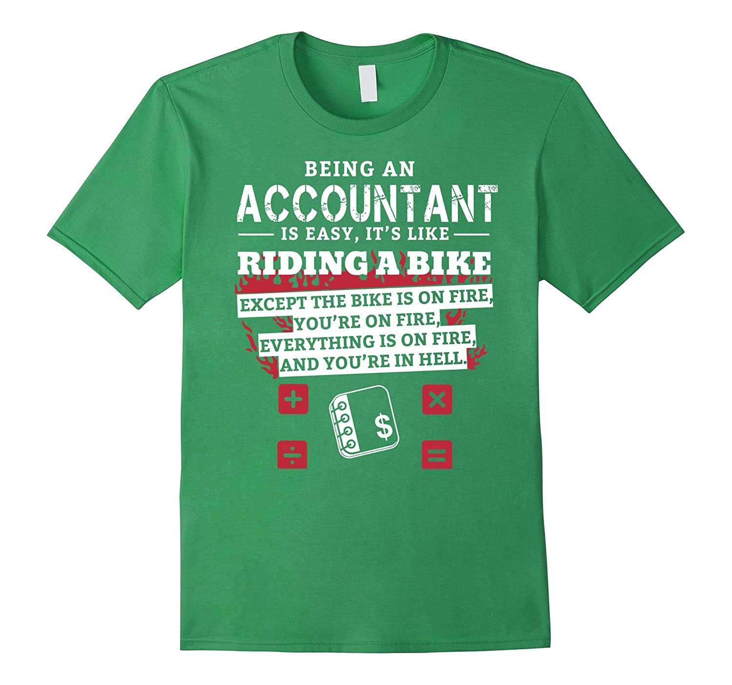 Accountant T-shirt , Being an Accountant is easy. It's like-CL