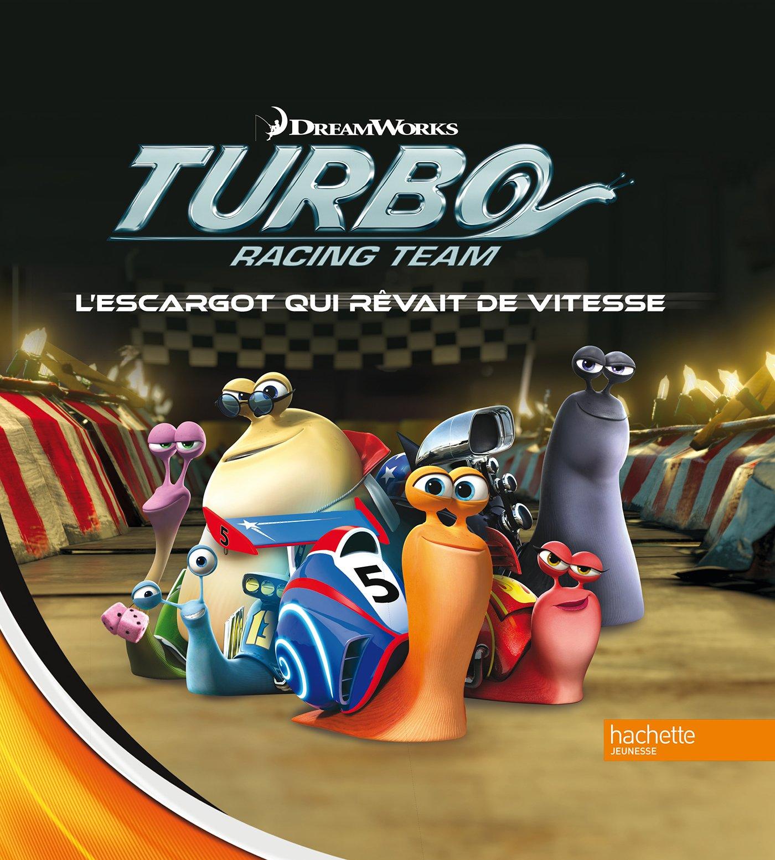 Turbo racing team : Lescargot qui rêvait de vitesse: Amazon.es: DreamWorks: Libros en idiomas extranjeros