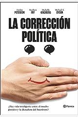 La corrección política: ¿Hay vida inteligente entre el insulto y la dictadura del buenismo? (Spanish Edition) Kindle Edition