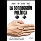 La corrección política: ¿Hay vida inteligente entre el insulto y la dictadura del buenismo?