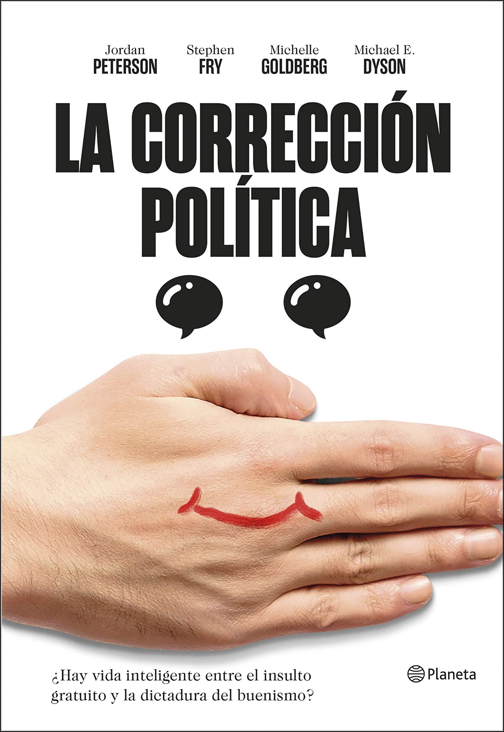 La corrección política: ¿Hay vida inteligente entre el insulto y la dictadura del buenismo?: 2 ((Fuera de colección)) por Jordan B. Peterson