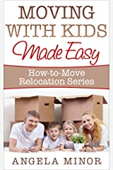 Moving with Kids Made Easy (How-to-Move Relocation Series Book 1) Kindle Edition