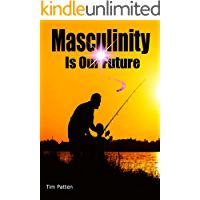 Masculinity Is Our Future (English Edition)