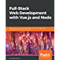 Full-Stack Web Development with Vue.js and Node: Build scalable and powerful web apps with modern web stack: MongoDB, Vue, Node.js, and Express