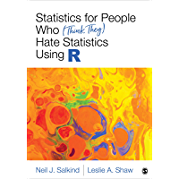 Statistics for People Who (Think They) Hate Statistics Using R (NULL) (English Edition)