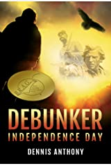 Debunker: Independence Day Kindle Edition