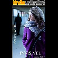 Invisível (Amores Doentios Livro 3)