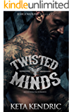 Twisted Minds: Book 1 of the Twisted Minds series