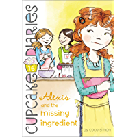 Alexis and the Missing Ingredient (Cupcake Diaries Book 16)