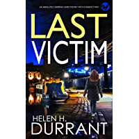 LAST VICTIM an absolutely gripping crime mystery with a massive twist (Detective Rachel King Thrillers Book 5)