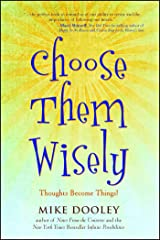 Choose Them Wisely: Thoughts Become Things! Kindle Edition