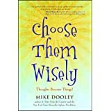 Choose Them Wisely: Thoughts Become Things!