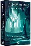 Filhos do Éden. Paraíso Perdido - Volume 3