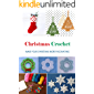 Christmas Crochet: Make Your Christmas More Fascinating!: Gift Ideas for Holiday