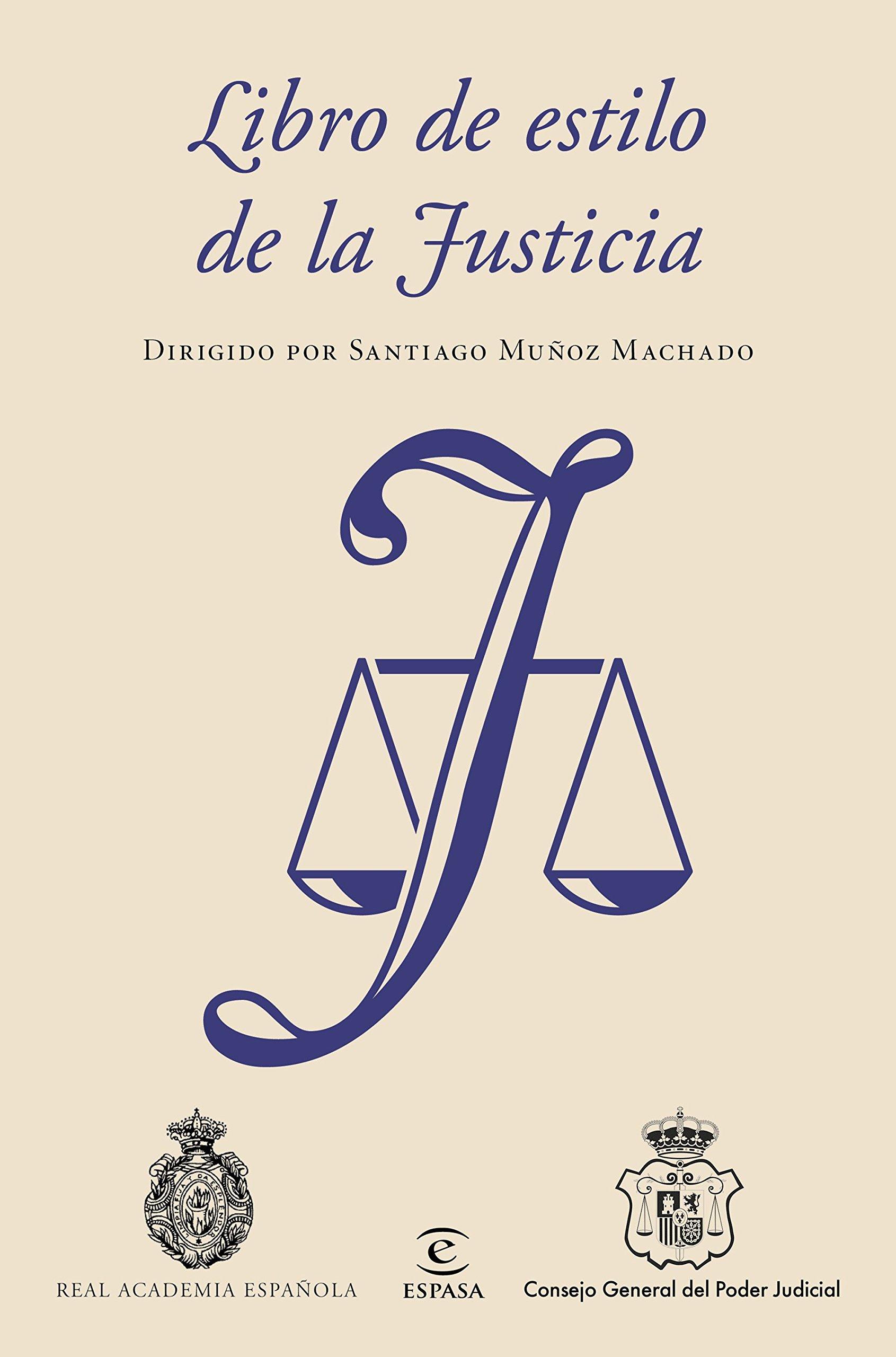 Libro de estilo de la Justicia: Dirigido por Santiago Muñoz ...
