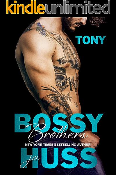 Bossy Brothers Tony Kindle Edition By Huss Ja Romance Kindle