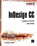InDesign CC (édition 2016) - pour PC/Mac