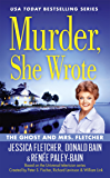 Murder, She Wrote: The Ghost and Mrs. Fletcher (Murder She Wrote Book 44)