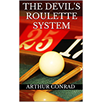 The Devil's Roulette System: the Only Real Strategy to Win Money Playing Roulette (English Edition)