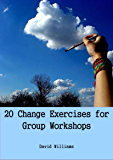20 Change Exercises for Group Workshops (English Edition)