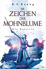 Im Zeichen der Mohnblume - Die Kaiserin: Roman (Die Legende der Schamanin 2) (German Edition) Kindle Edition