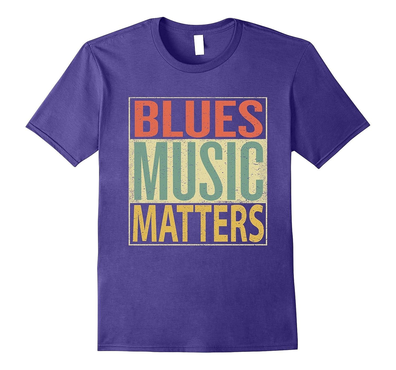 Blues Music Matters T-Shirt. Vintage Retro 70s Colors Tee-FL