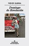 Domingo de Revolución (Narrativas hispánicas nº 563)