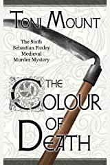The Colour of Death: A Sebastian Foxley Medieval Murder Mystery (Sebastian Foxley Medieval Mystery Book 6) Kindle Edition