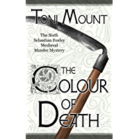 The Colour of Death: A Sebastian Foxley Medieval Murder Mystery ( Sebastian Foxley Medieval Mystery Book 6) (English Edition)