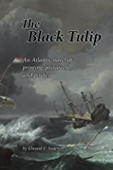 The Black Tulip: An Atlantic novel of printing, privateers, and pirates (Legacy Print Series Book 2) Kindle Edition