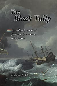 The Black Tulip: An Atlantic novel of printing, privateers, and pirates (Legacy Print Series Book 2)