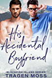 His Accidental Boyfriend: M/M Gay Romance (Blackfish Island Book 1)