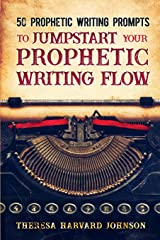 50 Prophetic Writing Prompts to Jumpstart Your Prophetic Writing Flow