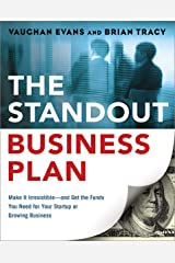 The Standout Business Plan: Make It Irresistible--and Get the Funds You Need for Your Startup or Growing Business Paperback