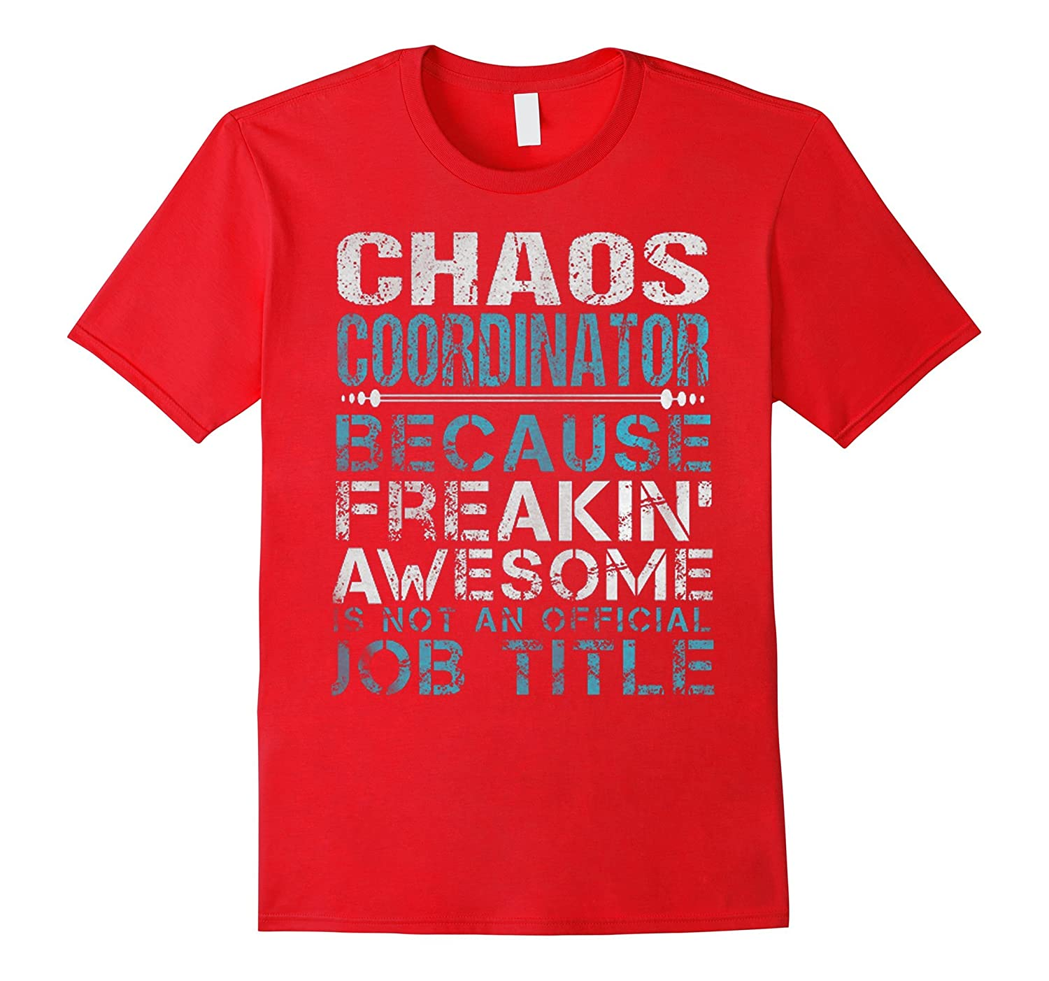 Chaos Coordinator Is Not An Official Job Title tshirt-Vaci