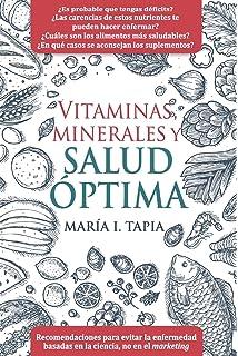Vitaminas, minerales y salud óptima: Recomendaciones para evitar la enfermedad basadas en la ciencia