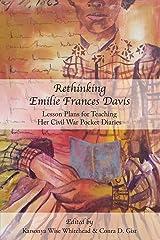 Rethinking Emilie Francis Davis: Lesson Plans for Teaching Her Civil War Pocket Diaries