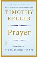 Prayer: Experiencing Awe and Intimacy with God Paperback
