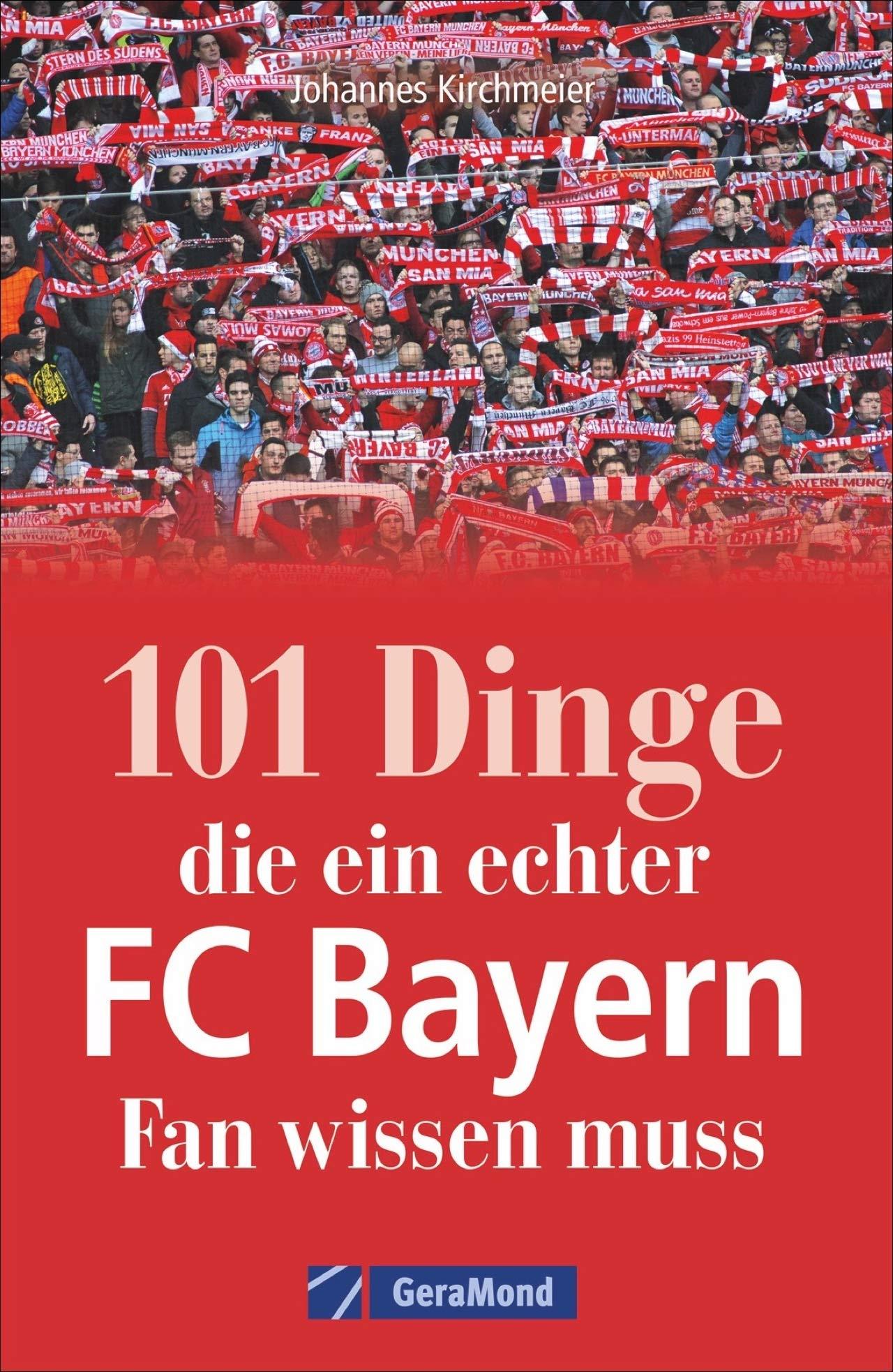 101 Dinge Die Ein Echter Fc Bayern Fan Wissen Muss Kuriose